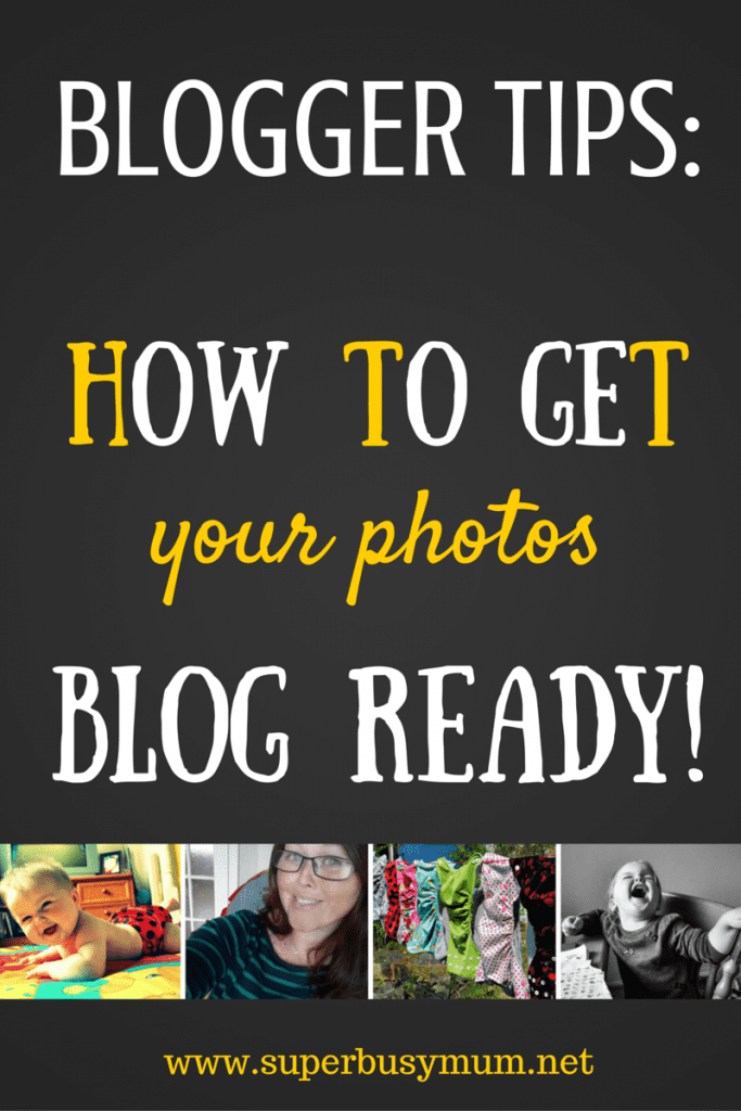 Blogger tips: How to get your photos blog ready!