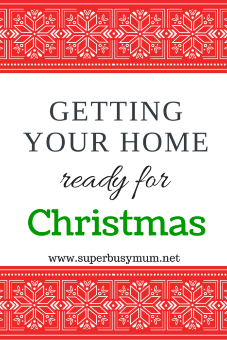 Getting Your Home Ready For Christmas Super Busy Mum