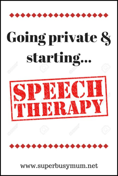 Going private & starting speech therapy