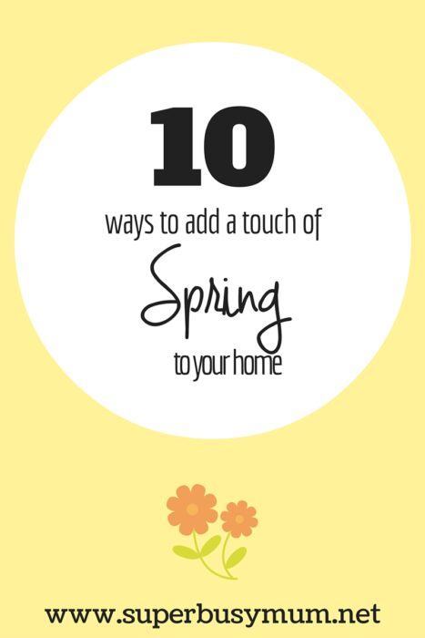 10 ways to add a touch of Spring to your home
