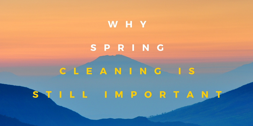 whyspringcleaning is still important