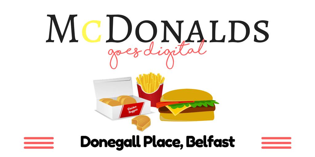 McDonalds in Belfast gets a digital makeover!