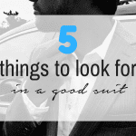 5 things to look for in a good suit
