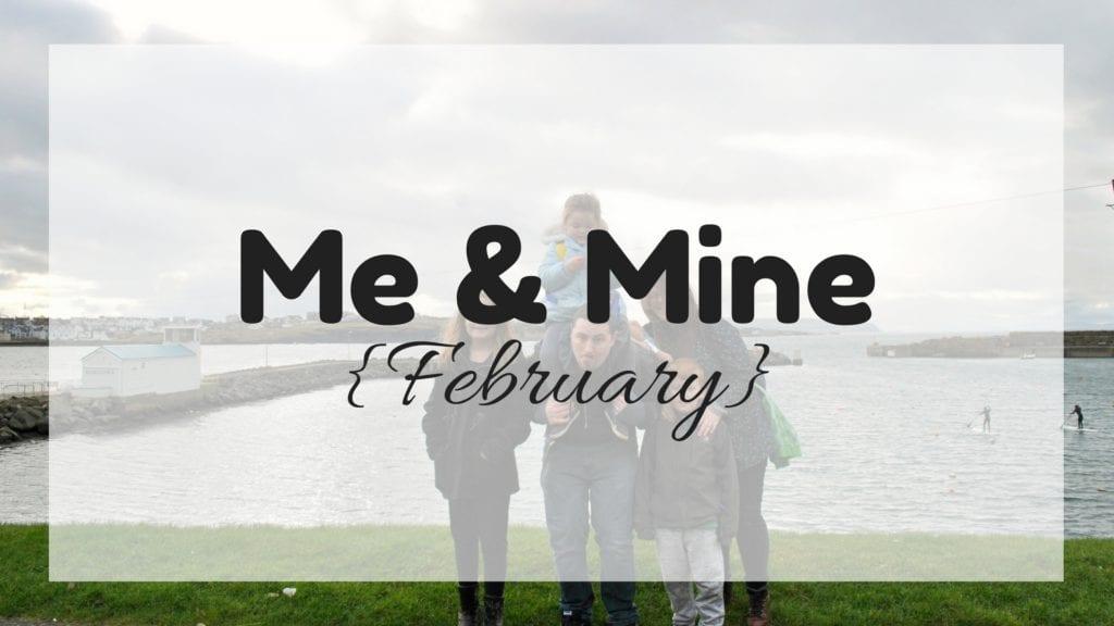 Me & Mine Project {February 2017}