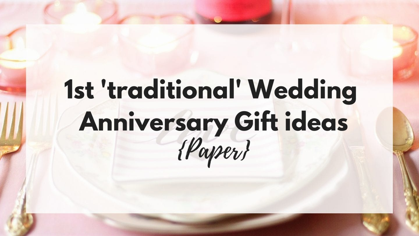 1st 'traditional' Wedding Anniversary Gift ideas {Paper}