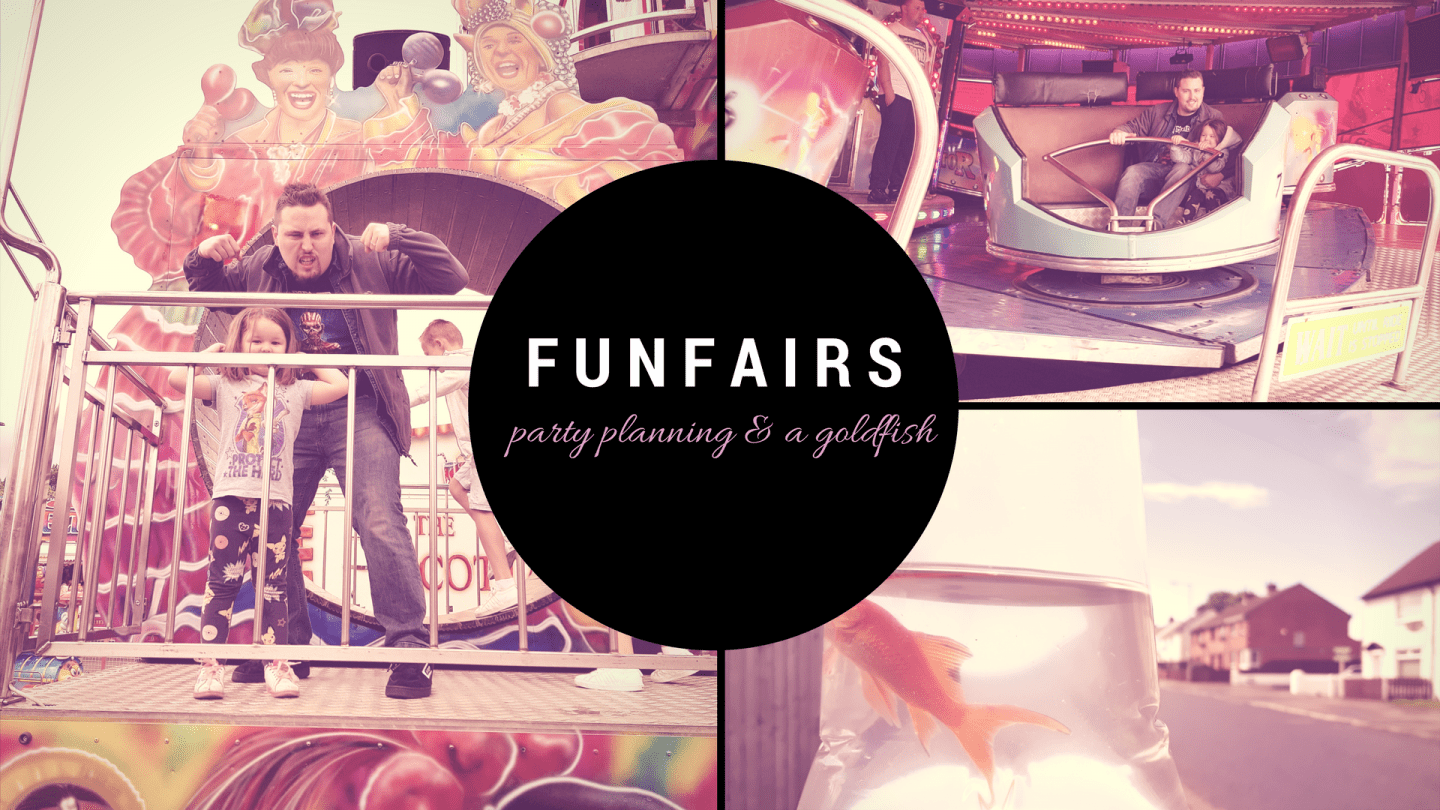 Funfairs, Party planning & a goldfish!