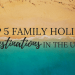 TOP 5 FAMILY HOLIDAY