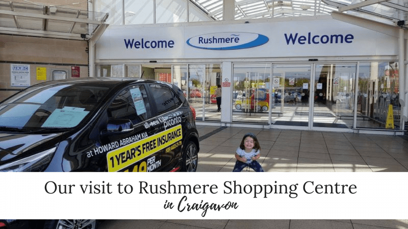Our visit to Rushmere Shopping Centre in Craigavon - A really fun experience with the kids.