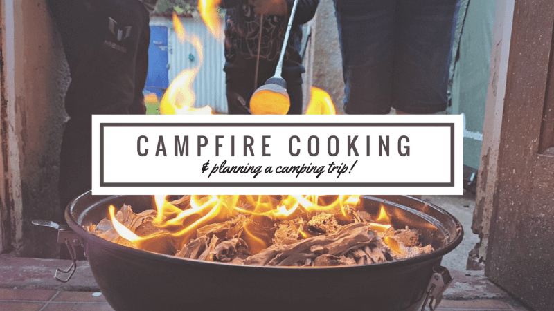 Campfire cooking {and planning a camping trip}