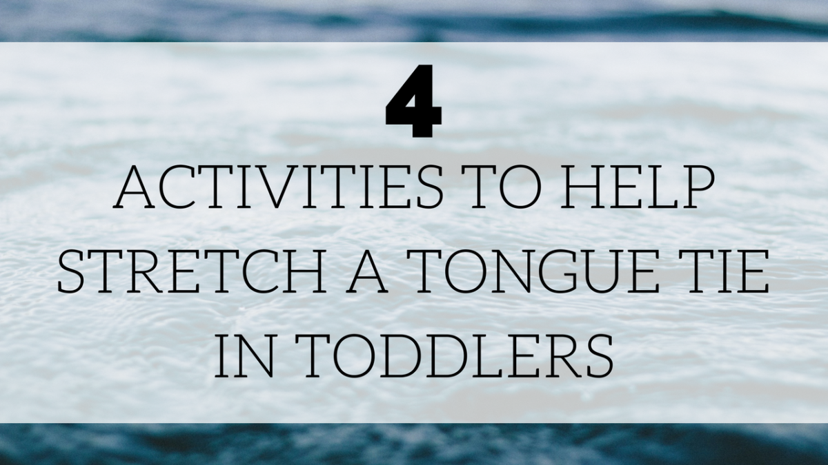 4 activities to help stretch a tongue tie in toddlers