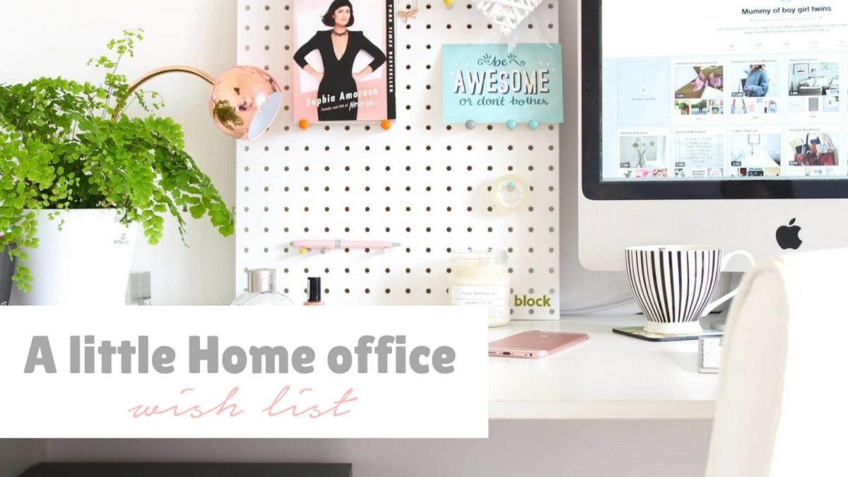 A little Home Office wish list