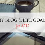 My Blog & Life goals